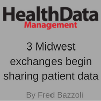 Health Data Management, 3 Midwest exchanges begin sharing patient data